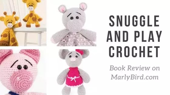 Weekly Wednesday Review-Snuggle and Play Crochet