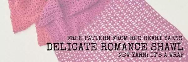 FREE Pattern-Delicate Romance Shawl