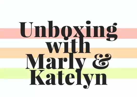 Join Marly & Katelyn in their monthly unboxing LIVE videos on YouTube