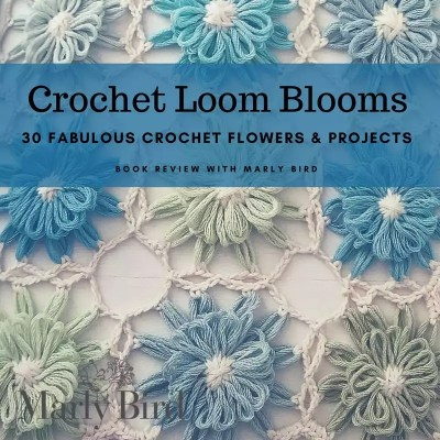 Getting Loopy with Crochet Loom Blooms-Book Review and Giveaway