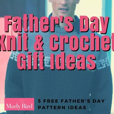 Knit and Crochet Gift Ideas for Dad