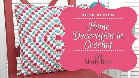 Book Review-Home Decorations in Crochet