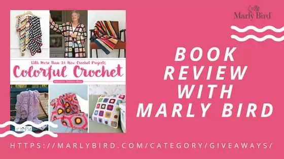 Book Review with Marly Bird-Colorful Crochet