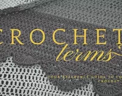 Common Crochet Terms Reference Guide-the Secret Language of Crochet
