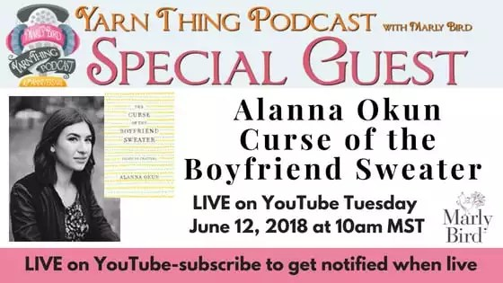 Yarn Thing Podcast with Marly Bird and guest Alanna Okun, author of Curse of the Boyfriend Sweater