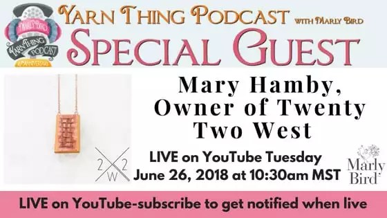 Mary Hamby of Twenty Two West joins Marly on the Yarn Thing Podcast