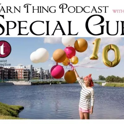 Celebrate Twist Collective's 10 Year Anniversary on the Yarn Thing Podcast with Marly Bird