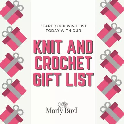 Knit and Crochet Gifts: Start Your Wish List Today