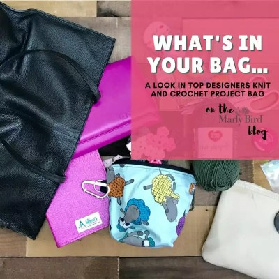 What's in Your Knit and Crochet Project Bag