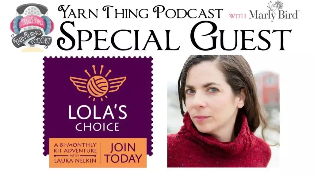 Yarn Thing Podcast with Marly Bird and Special Guest Laura Nelkin