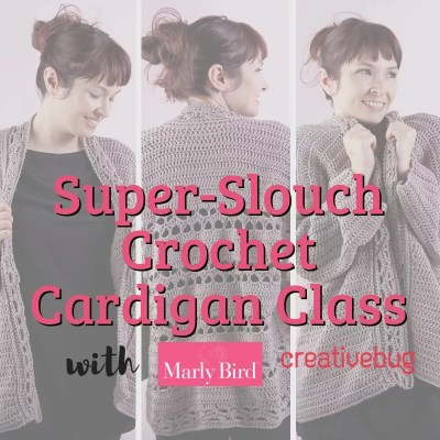 Crochet Cardigan Class with Marly Bird on creativebug