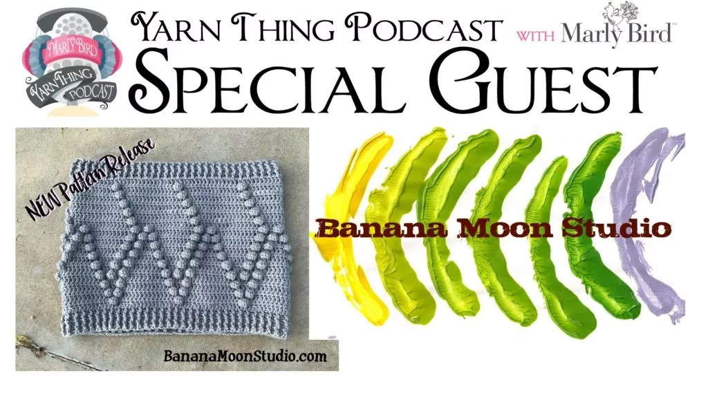 Banana Moon Studio-Special guest on the Yarn Thing Podcast with Marly Bird