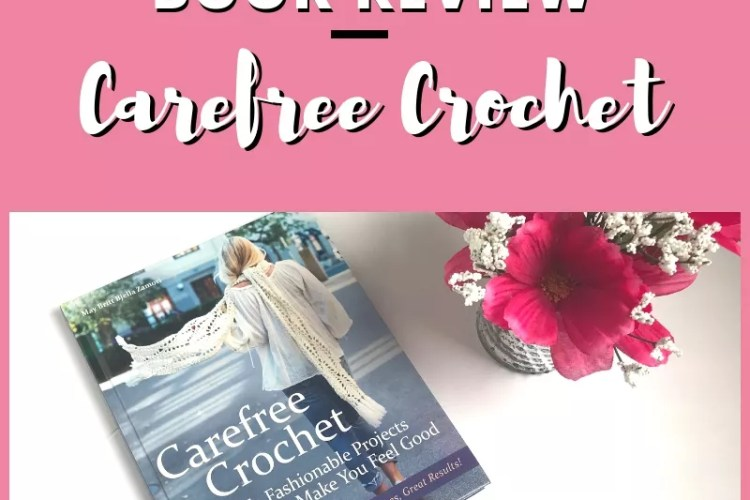Carefree Crochet-Big Hooks, Fluffy Yarn, Unique Texture, Great Results