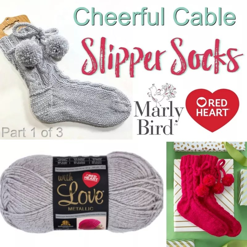 Making A Pair Of Slipper Socks Cheerful Cable Slipper Socks Tutorial
