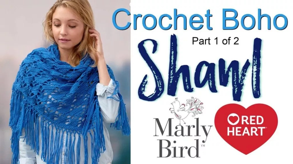 Video Tutorial-How to Crochet the Boho Shawl with Marly Bird