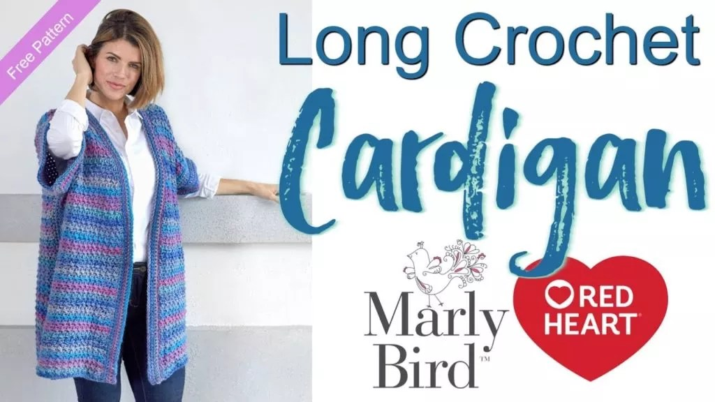 Video Tutorial with Marly Bird-How to Crochet the World Traveler Long Crochet Cardigan