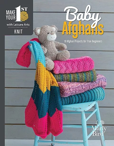 NEW book by Marly Bird and Leisure Arts: Make Your First Knit Baby Afghans - 10 Afghan Projects for True Beginners