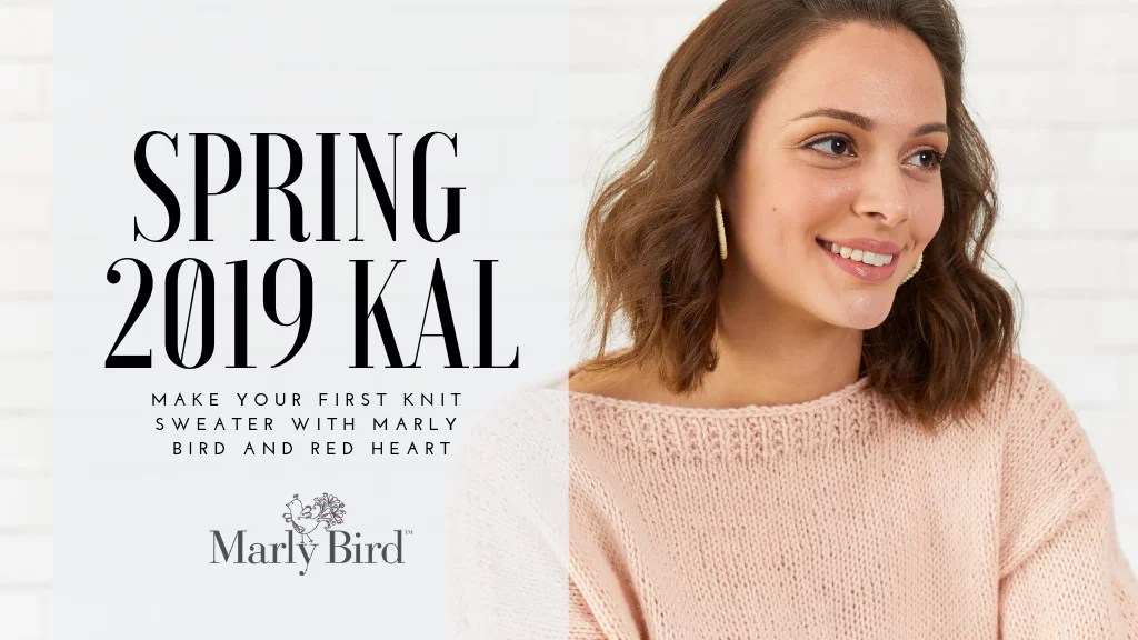 Spring 2019 Knit-along with Marly Bird and Red Heart Yarn-My First Sweater