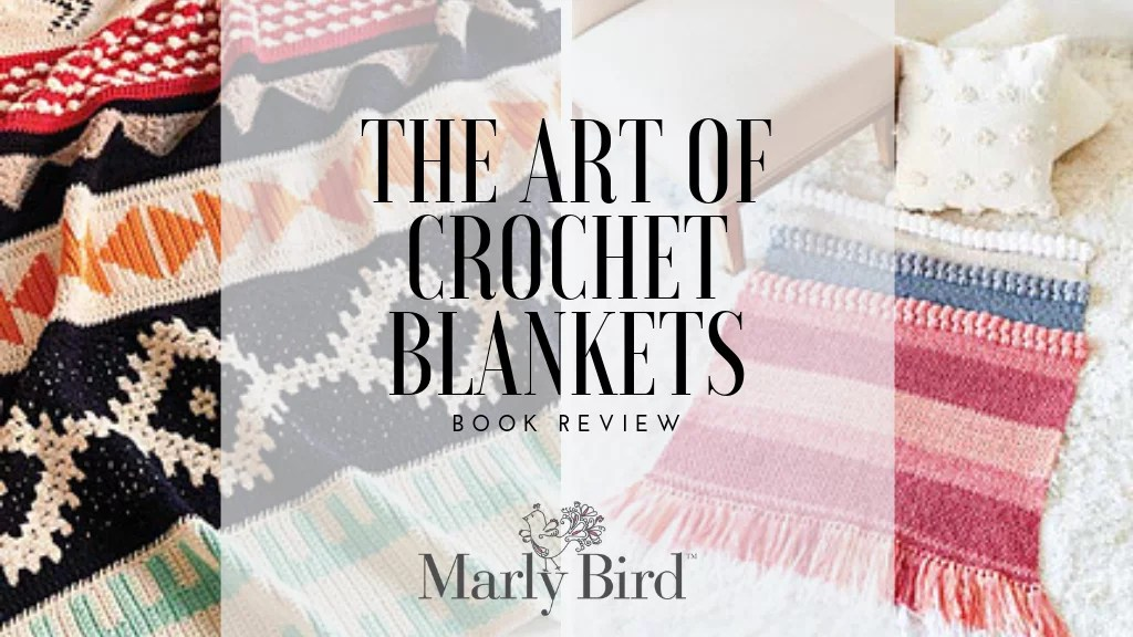 Book Review of The Art of Crochet Blankets