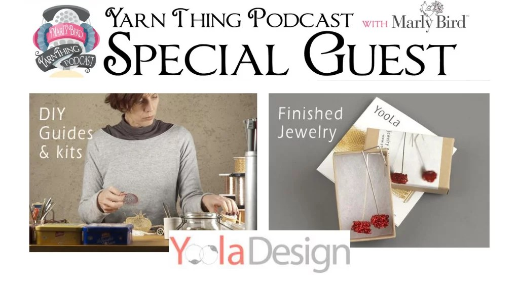 Yarn Thing Podcast with Marly Bird and special guest Yael of Yoola Design