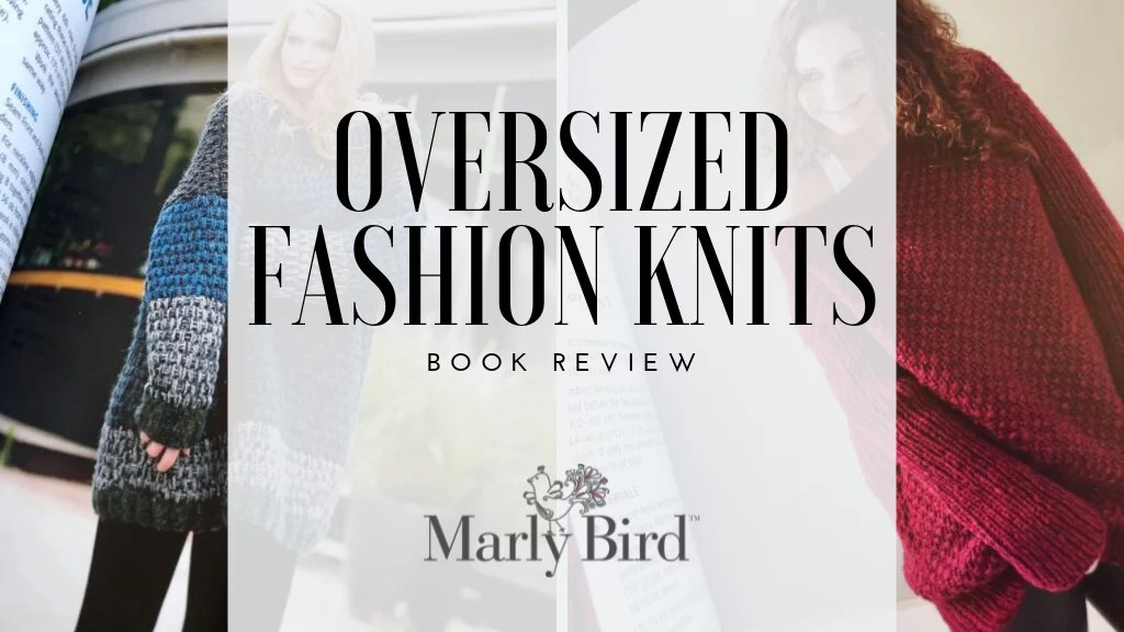 Book Review of Oversized Fashion Knits-Purchase your Copy