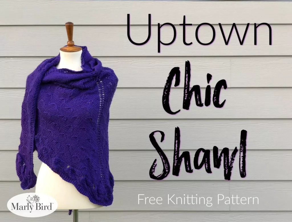 Uptown Chic Shawl FREE Knit Shawl pattern from Marly Bird