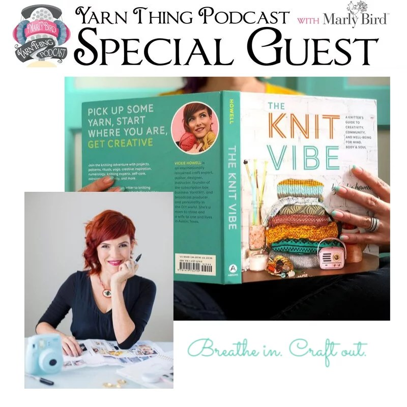 Yarn Thing Podcast with Marly Bird and special guest Vickie Howell