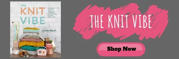 Purchase your copy of The Knit Vibe from Vickie Howell