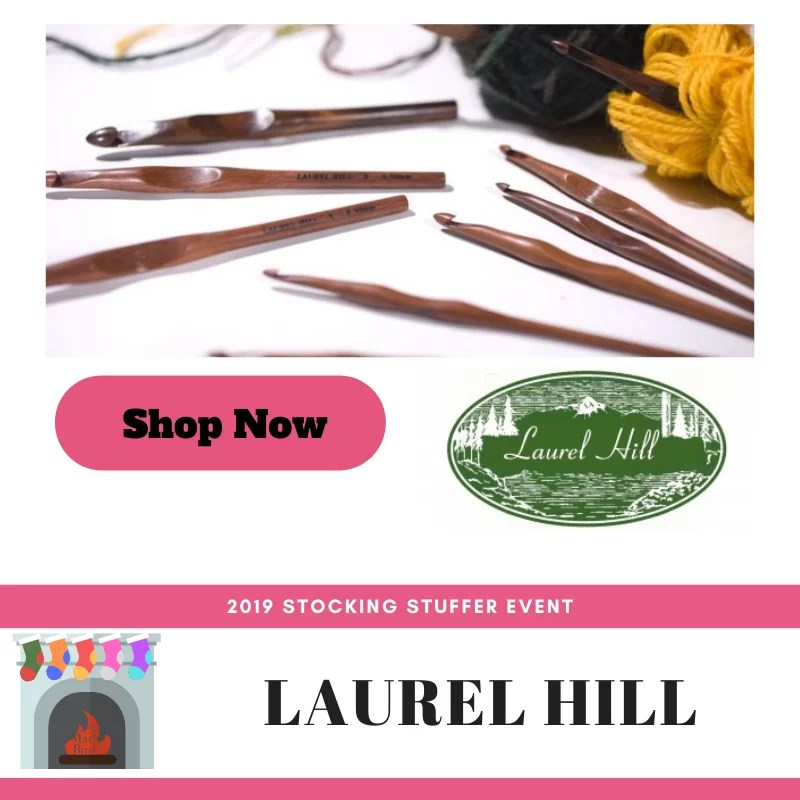Laurel Hill Crochet Hooks-2019 Stocking Stuffer Event with Marly BIrd