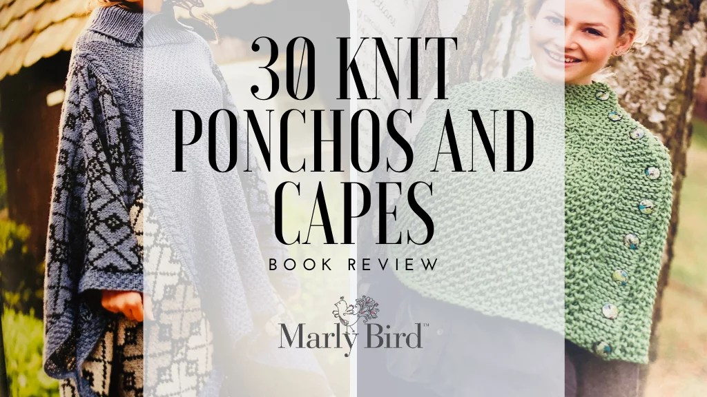 30 Knit Ponchos and Capes book review and giveaway