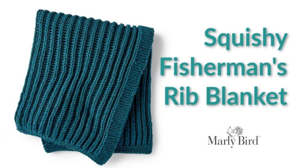 Download the FREE Squishy Fisherman's Rib Blanket