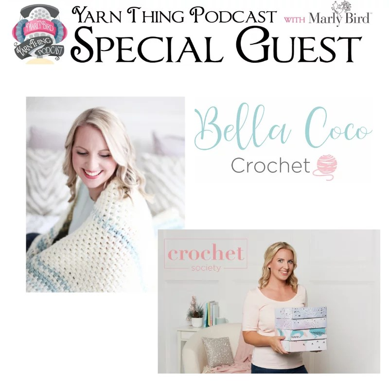 Bella Coco Crochet Special Guest on the Yarn Thing Podcast with Marly Bird
