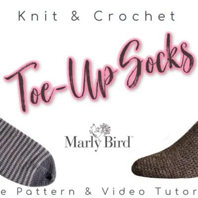 Toe Up Knit Socks and Toe Up Crochet Socks | 2020 Sock-Along