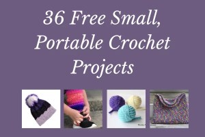 36 Free Small, Portable Crochet Projects