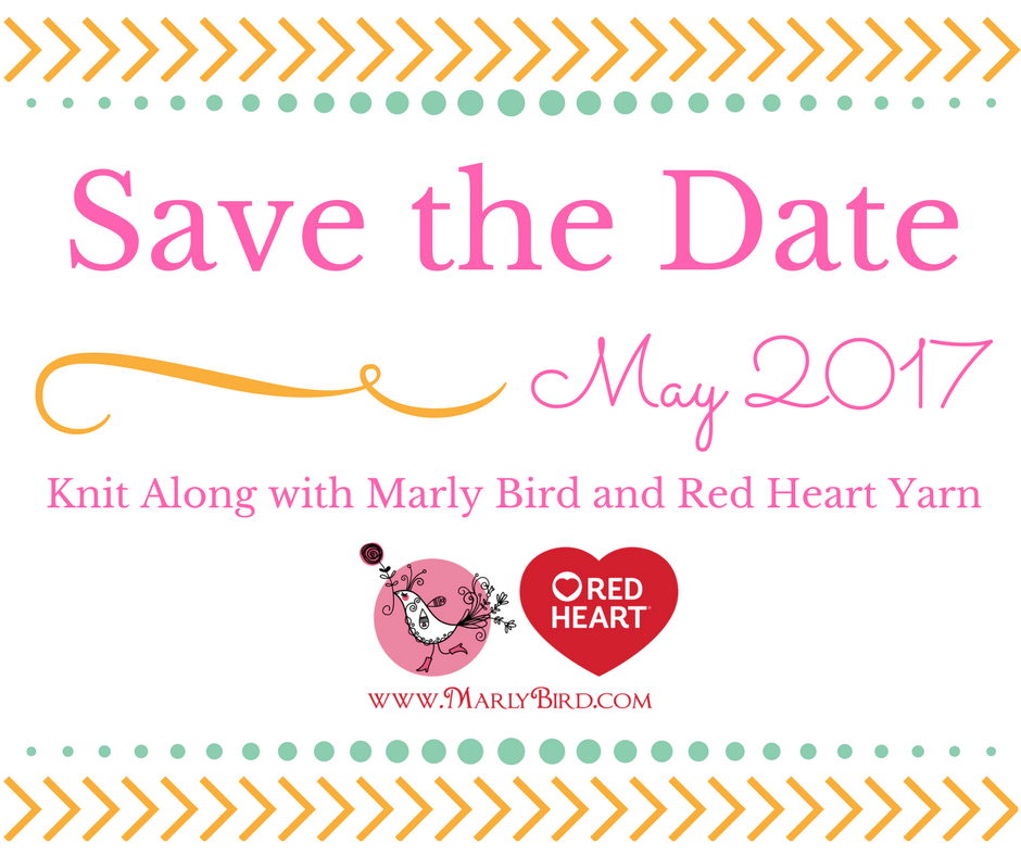 Knit Along with Marly Bird and Red Heart Yarns-Coming May 2017