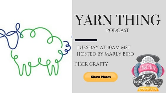 Yarn Thing Podcast with Marly Bird and guest Fiber Crafty