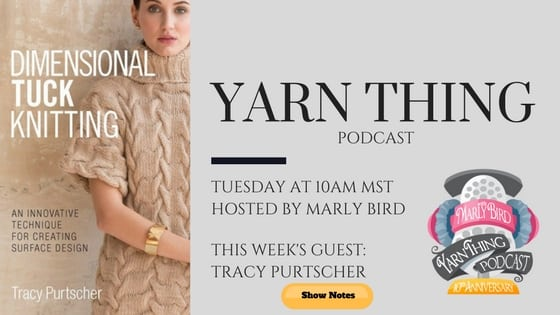 Yarn Thing Podcast with Marly Bird and Guest Tracy Purtscher