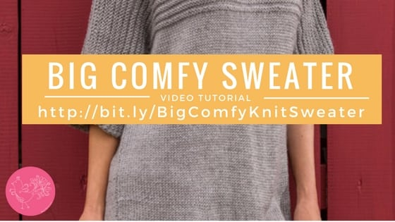 Video Tutorial how to knit the Big Comfy Sweater-Free pattern from Red Heart