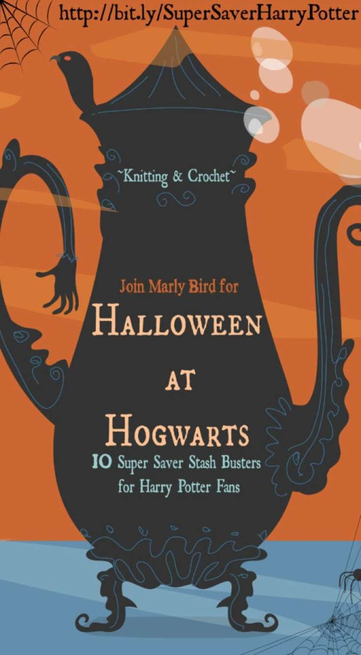 Halloween at Hogwarts-10 Super Saver Stash buster Harry Potter Knit and Crochet project ideas