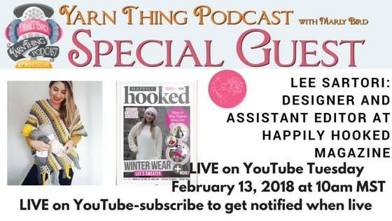 Yarn Thing Podcast with Guest Lee Sartori Assistant Editor of Happily Hooked Magazine