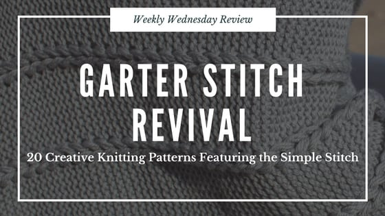 Garter Stitch Revival
