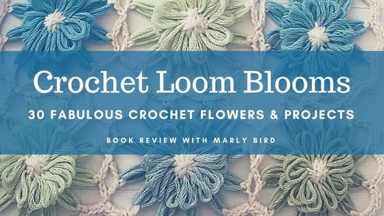Crochet Loom Blooms Book Review