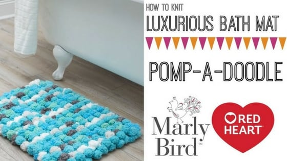 Knitting Video Tutorial with Marly Bird-How to Knit the FREE Pomp-A-Doodle Bath Mat pattern from Red Heart