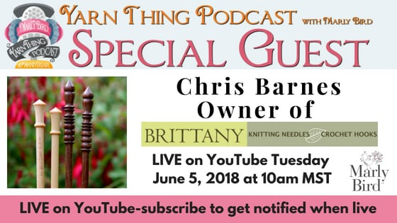 Yarn Thing Podcast with Marly Bird and Guest Chris Barnes of Brittany Needles