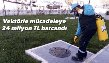 Vektörle mücadeleye 24 milyon TL harcandı