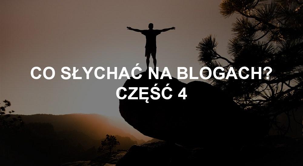 co słychać na blogach?