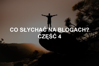 co słychać na blogach?