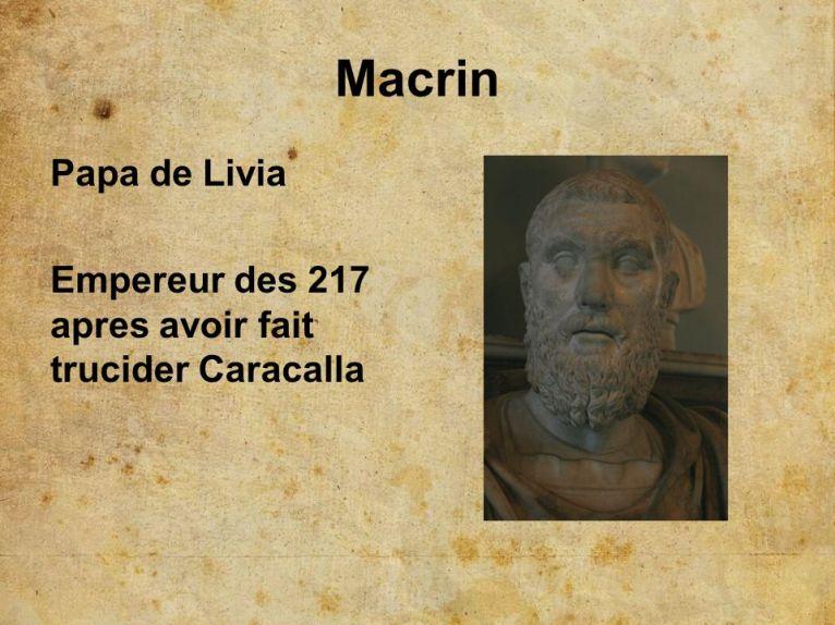 Macrin Papa de Livia Empereur des 217 apres avoir fait trucider Caracalla