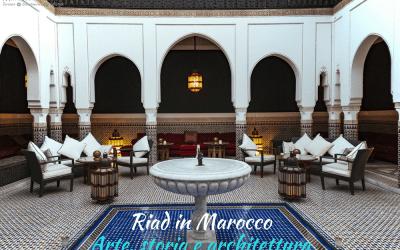 Riad in Marocco | I migliori in cui alloggiare