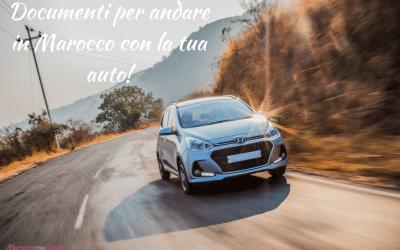Italia – Marocco in auto! I documenti per il tuo viaggio in macchina